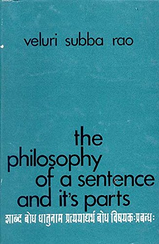 The Philosophy of a Sentence and it's parts [Hardcover] [Jan 01, 1969] Veluri Subba Rao Veluri Subba Rao