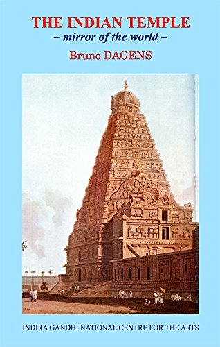 The Indian Temple: Mirror of the world [Hardcover] Bruno Dagens