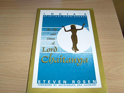 Indias Spiritual Renaissance : The Life And Times Of Lord Chitanya [Paperback]