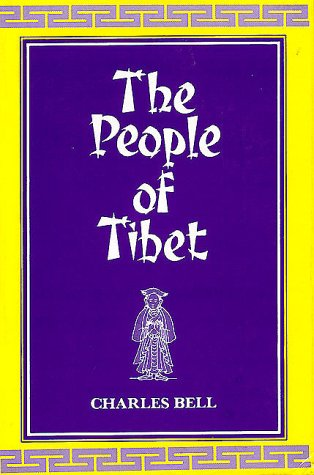 The People of Tibet [Hardcover] Bell, Charles