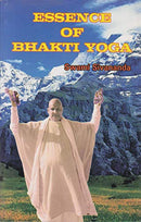The Essence of Bhakti Yoga [Paperback] Sivananda Swami