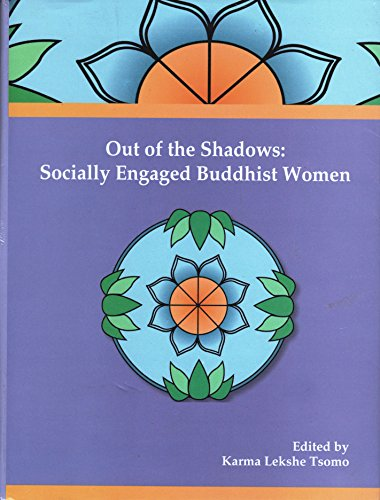 Out of the Shadows: Socially Engaged Buddhist Women (Bibliotheca Indio-Buddhica Series No. 240) [Hardcover] Karma Lekshe Tsomo
