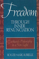 Freedom Through Inner Renunciation: Sankara`s Philosophy in a New Light [Paperback] Roger Marcaurelle