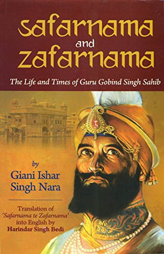 Safarnana and Zafarnama: The Life and Times of Guru Gobind Singh Sahib [Oct 23, 2017] Ishar, Giani; Nara, Singh and Bedi, Harindar Singh Giani Ishar Singh Nara - Translator: Harindar Singh Bedi