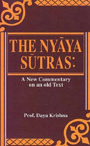 The Nyaya Sutras: A New Commentary on an Old Text [Hardcover] Prof. Daya Krishna
