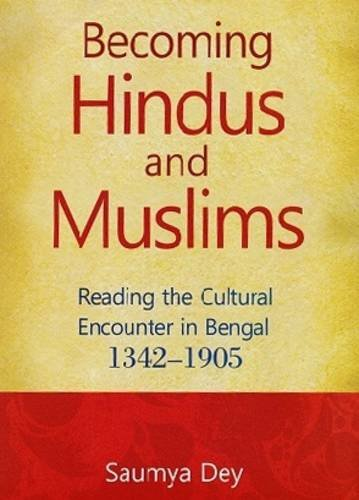Becoming Hindus and Muslims [Hardcover] Saumya Dey