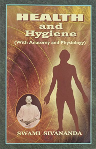Health and Hygiene: with Anatomy and Physiology [Paperback] Swami Sivananda