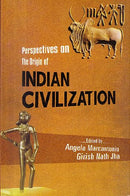 Perspectives on the Origin of Indian Civilization [Hardcover] Angela Marcantonio and Girish Nath Jha