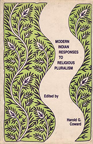 Modern Indian Responses to Religious Pluralism [Hardcover] Horald G. Coward