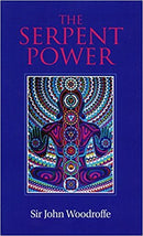 The Serpent Power: Being the Sat-Cakra-Nirupana and Paduka-Pancaka [Hardcover] Sir John Woodroffe