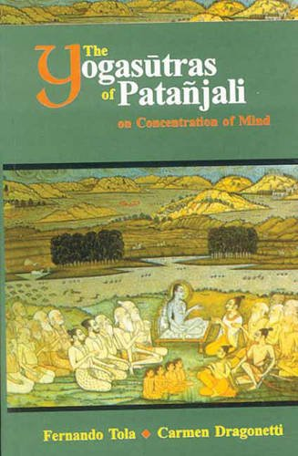 The Yogasutras of Patanjali on Concentration of Mind [Hardcover] Fernando Tola & Carmen Dragonetti; Carmen Dragonetti and K. D. Prithipaul