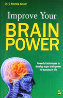 Improve Your Brain Power [Paperback] Dr G Francis Xavier