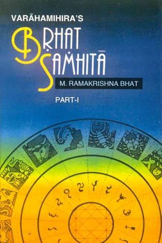 Brhat Samhita of Varahamihira ( Vol. 1): with english translation, exhaustive notes and literary comments [Hardcover] M. R. Bhat