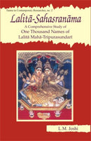 Lalita-Sahasranma; A Comprehensive Study of One Thousand Name of... [Hardcover] L. M. JOSHI and JOSHI, L. M.