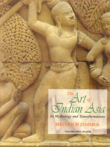 Art of Indian Asia (2 Vols.): Its Mythology and Transformation [Hardcover] Heinrich Zimmer and Joseph Campbell
