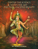 Tantra The Science & Natya The Art The Two - Faced Reality (HB) [Hardcover] Suresh P