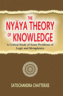 The Nyaya Theory of Knowledge: A Critical Study of Some Problems of Logic and Metaphysics [Hardcover] Satischandra Chatterjee