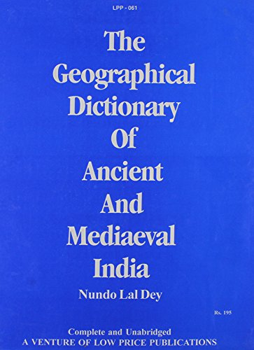 Geographical Dictionary of Ancient and Medieval India Dey, Nundo Lal
