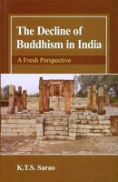 Decline of Buddhism in India: A Fresh Perspective K. T. S. Sarao