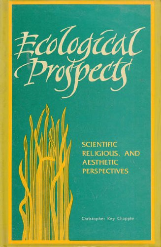 Ecological Prospects ; Scientific, Religious and Aesthetic Perspective [Hardcover] Christopher K. Chappel