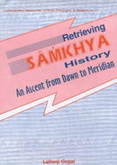 Retrieving Samkhya History: An Ascent from Dawn to Meridian (Contemporary researches in Hindu philosophy & religion) [Hardcover] Lallanji Gopal