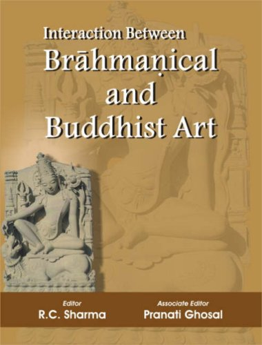 Interaction Between Brahmanical and Buddhist Art [Hardcover] R.C. Sharma and Pranati Ghosal