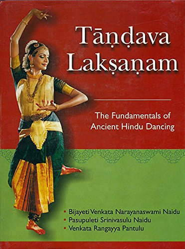 Tandava Laksanam: The Fundamentals of Ancient Hindu Dancing [Hardcover] Bijayeti V. N. Naidu