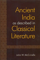 Ancient India as described in Classical Literature: Being a Collection of Greek and Latin texts Relating to India [Hardcover] John W. McCrindle