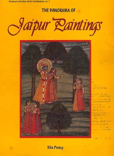 The Panorama of Jaipur Paintings (Contours of Indian art & architecture) [Hardcover] Rita Pratap