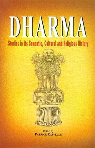 Dharma: Studies in its Semantic, Cultural and Religious History [Hardcover] Patrick Olivelle