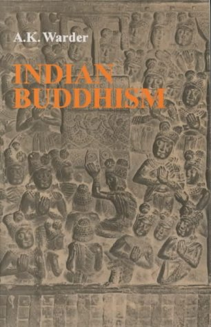 Indian Buddhism [Paperback] A.K. Warder