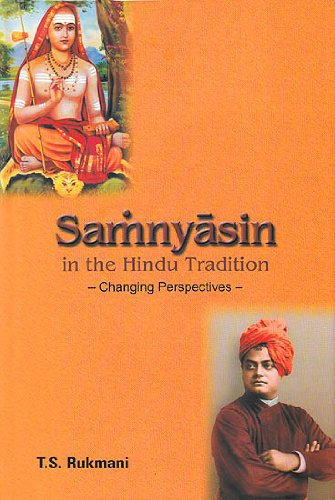 Samnyasins in the Hindu Tradition Changing Perspectives [Hardcover] T.S. Rukmani