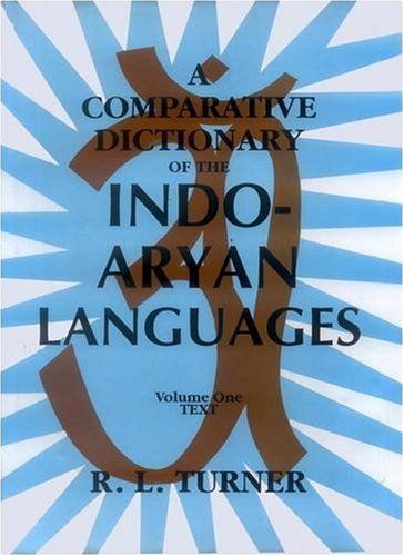 Comparative dictionary of the Indo- Aryan languages [Hardcover] Turner, R.L.