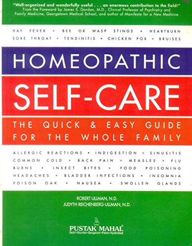 Homeopathic Self Care [Jul 30, 2008] Ullman, Robert and Reichenberg, Judyth [Paperback] Robert Ullman