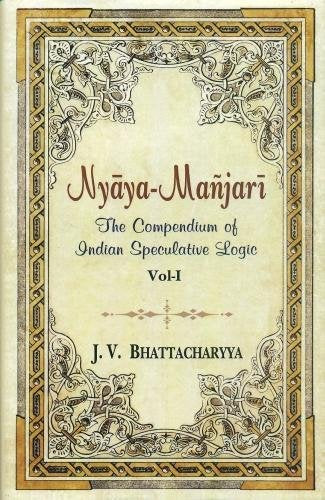 Nyaya - Manjari: The Compendium of Indian Speculative Logic: Volume 1 [Hardcover] J. V. Bhattacharyya