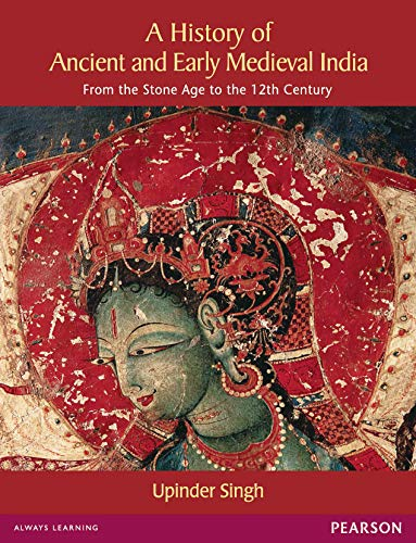 History of Ancient and Early Medeival India: From the Stone Age to the 12th Century [Paperback] Upinder Singh