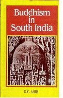 Buddhism in South India (Bibliotheca Indo-Buddhica Series No 112) [Hardcover] Ahir, D. C.
