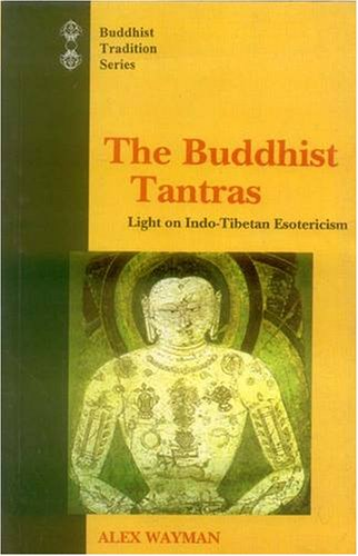 The Buddhist Tantras: Light on Indo-Tibetan Esotericism (Buddhist Tradition Series) [Hardcover] Alex Wayman