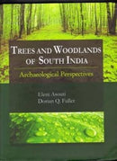 Trees & Woodlands of South India: Archaeological Perspectives [Hardcover] Asouti, Eleni and Fuller, Dorian Q.