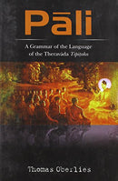 Pali: A Grammar of the Language of the Theravada Tipitaka with a Concordance to Pischel's Grammatik der prakrit-Sprachen (English and Pali Edition) [Hardcover] Thomas Oberlies