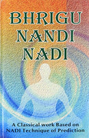 Bhrigu Nandi Nadi: A Classical Work Based on NADI Technique of Prediction [Hardcover] R.G. Rao