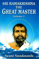 Sri Ramakrishna: The Great Master, Vol. 2 [Paperback] Swami Saradananda; Translated by Swami Jagadananda and Swami Tapasyananda