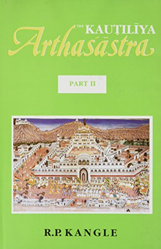 The Kautilya Arthasastra, Vol.2 (Translation with Critical and Explanatory Notes) (Pt. 2) [Hardcover] R. P. Kangle