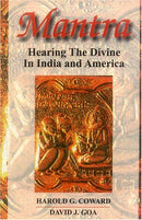 Mantra: Hearing the Divine in India and America [Paperback] Harold Coward and David J. Goa