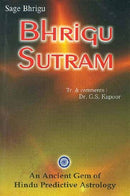 Bhrigu Sutram: An Ancient Gem of Hindu Predictive Astrology [Paperback] G. S. Kapoor