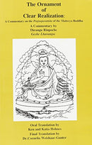 The Ornament of Clear Realization: A Commentary on the Prajnaparamita of the Maitreya Buddha (Skt. Abhisamayalankara-prajnaparamita-upadesha-shastra) [Paperback] Thrangu Rinpoche