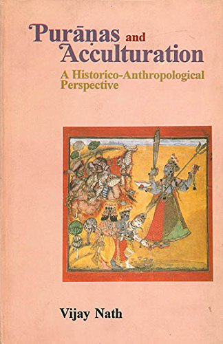 Puranas and Acculturation (A Historico - Anthropological Perspective) [Hardcover] Vijay Nath