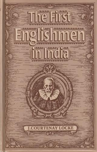 First Englishment in India [Hardcover] J. Courtenay Locke