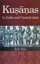 Kusanas in India and Central Asia [Hardcover] Puri and B.N.