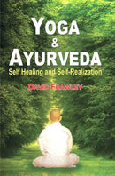 Yoga & Ayurveda: Self Healing and Self-Realization [Paperback] David Frawley